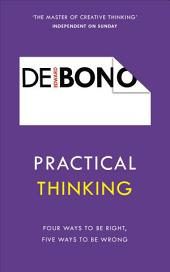 Practical Thinking: Four Ways to be Right, Five Ways to be Wrong