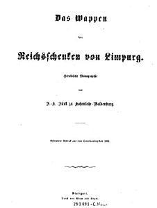 Das Wappen der Reichsschenken von Limpurg  Heraldische Monographie von F  K  F  rst zu Hohenlohe Waldenburg PDF