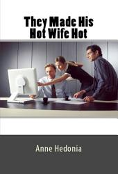 They Made His Hot Wife Hot