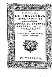 Commonefactio de fraudibus quorundam sacramentariorum: opposita scripto anonymo: de ratione ineundae concordiae