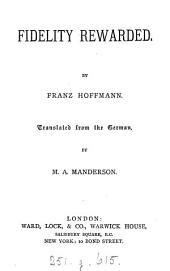 Fidelity rewarded, tr. by M.A. Manderson