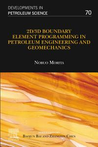 2D 3D Boundary Element Programming in Petroleum Engineering and Geomechanics