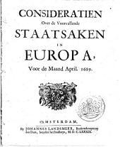 Consideratien over de voorvallende staatsaken in Europa, voor de maand April. 1689: Volume 1
