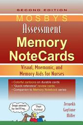 Mosby's Assessment Memory NoteCards E-Book: Visual, Mnemonic, and Memory Aids for Nurses, Edition 2