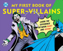 DC Super Heroes  My First Book of Super Villains