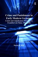 Crime and Punishment in Early Modern Germany PDF