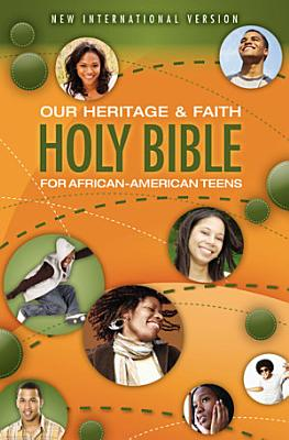 NIV  Our Heritage and Faith Holy Bible for African American Teens  eBook PDF