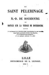 Le saint pèlerinage de N.-D. de Bourbourg ou Notice sur la Vierge de Bourbourg