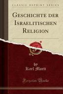 Geschichte der Israelitischen Religion  Classic Reprint  PDF