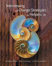 Interviewing and Change Strategies for Helpers: Edition 8