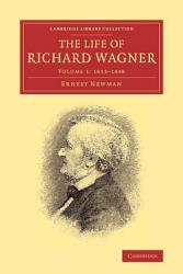 The Life Of Richard Wagner Book PDF