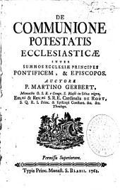 De communione potestatis ecclesiasticae inter summos ecclesiae principes pontificem, et episcopos