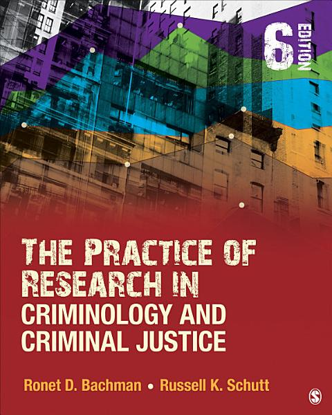 The Practice of Research in Criminology and Criminal Justice