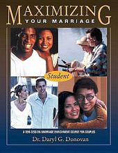 Maximizing Your Marriage: A Marriage Enrichment Course for Couples