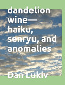 Dandelion Wine haiku  Senryu  and Anomalies PDF