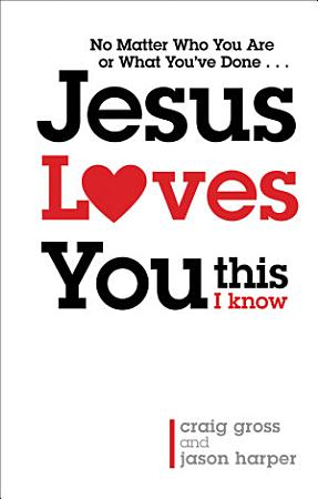 Jesus Loves You      This I Know PDF