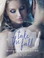 Take the Fall: A Take the Fall Novel