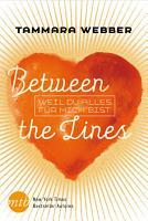 Between the Lines  Weil du alles f  r mich bist PDF