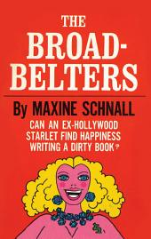 The Broadbelters: Can an Ex-Hollywood Starlet Find Happiness Writing a Dirty Book