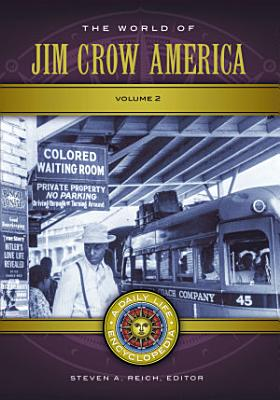 The World of Jim Crow America  A Daily Life Encyclopedia  2 volumes