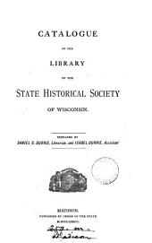 Catalogue of the library of the State historical society of Wisconsin, by D.S. and I. Durrie: Volume 2