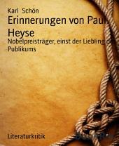 Erinnerungen von Paul Heyse: Nobelpreisträger, einst der Liebling des Publikums