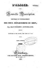 L'Alsace: nouvelle description historique et topographique des deux départements du Rhin