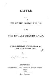 Letter from one of the Scotch people (H. Miller) to ... lord Brougham & Vaux, on the opinions expressed by his lordship in the Auchterarder case: Volume 5