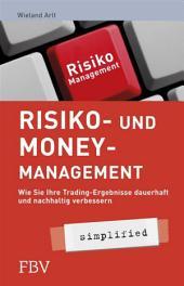Risiko- und Money-Management simplified: Wie Sie Ihre Tradingsergebnisse dauerhaft und nachhaltig verbessern