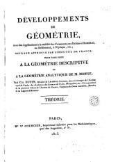 Developpments de geometrie avec applications à la stabilité des vaisseaux, aux déblais et remblais, au défilement, à l'optique, etc: ouvrage approuvé par L'Institut de France, pour faire suite a la Géométrie analytique de M. Monge