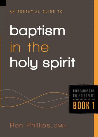 An Essential Guide to Baptism in the Holy Spirit PDF