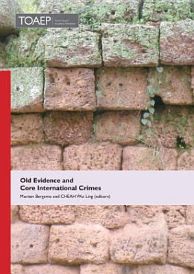 Old Evidence and Core International Crimes PDF