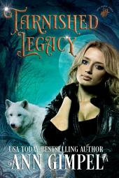 Tarnished Legacy: Shifter Paranormal Romance