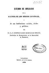 Estudios de ampliación de la historia de los códigos españoles, y de sus instituciones sociales, civiles y políticas