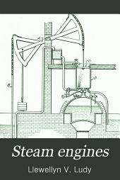 Steam engines: a thorough and practical presentation of modern steam engine practice