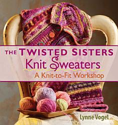 The Twisted Sisters Knit Sweaters PDF