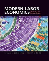 Modern Labor Economics: Theory and Public Policy, Edition 12