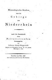 Mineralogische Studien über die Gebirge am Niederrhein: nach der Handschrift eines Privatisirenden herausgegeben