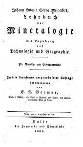Johann Ludwig Georg Meinecke's Lehrbuch der Mineralogie, mit Beziehung auf Technologie und Geographie...