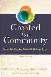 Created for Community: Connecting Christian Belief with Christian Living, Edition 3