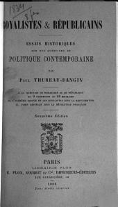 Royalistes & républicains: essais historiques sur des questions de politique contemporaine