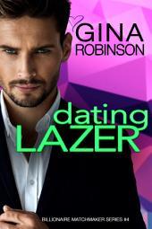 Dating Lazer: A Jet City Billionaire Romance