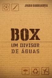 Box: Um divisor de águas
