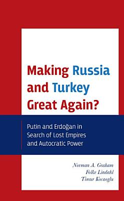 Making Russia and Turkey Great Again