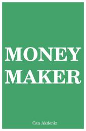 Money Maker: Seven Steps Plan to Financial Freedom