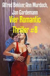 Vier Romantic Thriller #8: Sammelband
