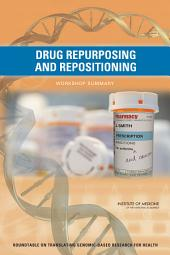 Drug Repurposing and Repositioning: Workshop Summary