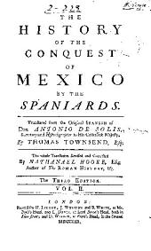 The history of the conquest of Mexico by the Spaniards: Volume 2