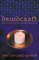 Druidcraft  The Magic of Wicca and Druidry PDF