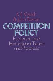 Competition Policy: European and International Trends and Practices